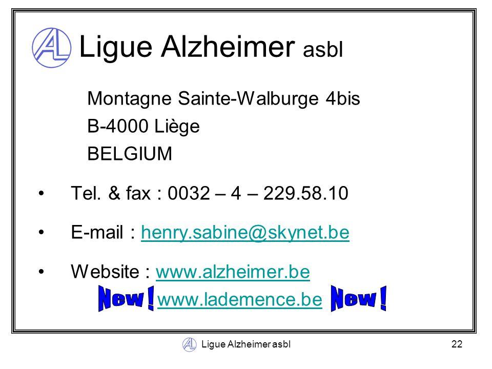Ligue Alzheimer asbl22 Ligue Alzheimer asbl Montagne Sainte-Walburge 4bis B-4000 Liège BELGIUM Tel.
