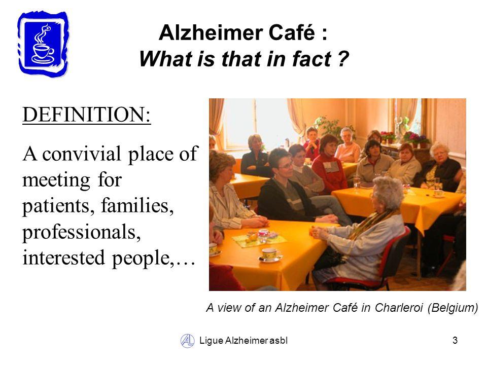 Ligue Alzheimer asbl14 Alzheimer Café : Key words