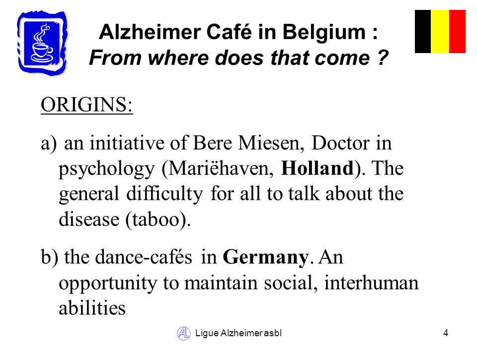 Ligue Alzheimer asbl15 Alzheimer Café : Juste like in a sports team…, a « coach » shows the way to follow, the aim to reach,…