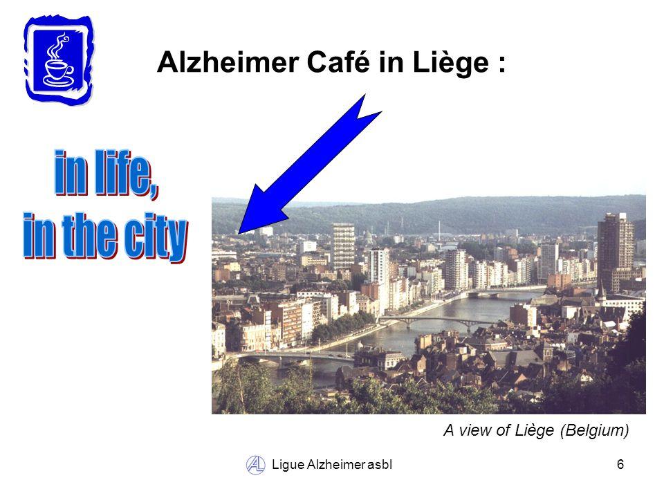 Ligue Alzheimer asbl7 Alzheimer Café : Who takes part .