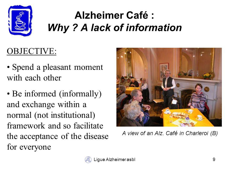 Ligue Alzheimer asbl10 Alzheimer Café : Whats necessary .