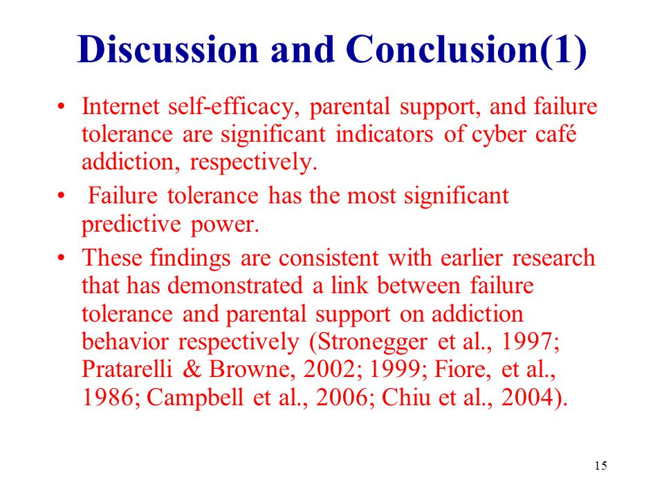 15 Discussion and Conclusion(1) Internet self-efficacy, parental support, and failure tolerance are significant indicators of cyber café addiction, re