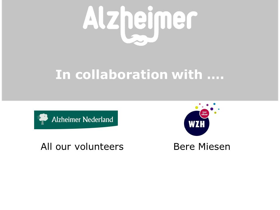 In collaboration with …. All our volunteers Bere Miesen