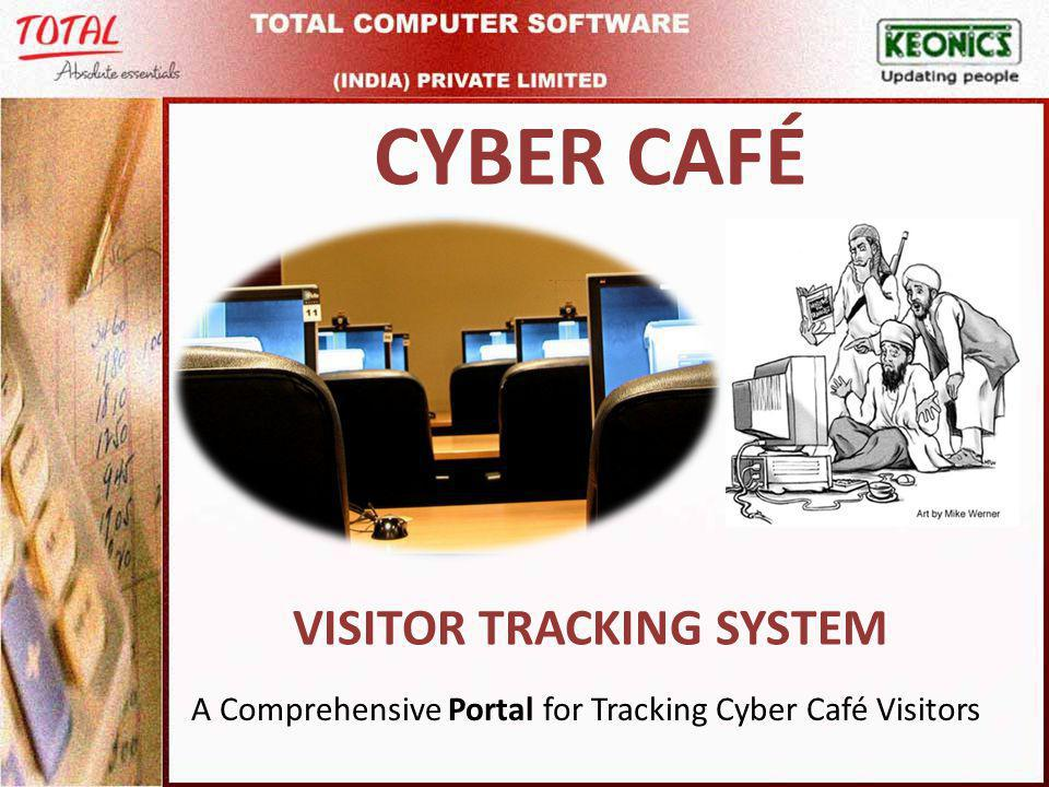 Cyber Café Tracking : What is it .
