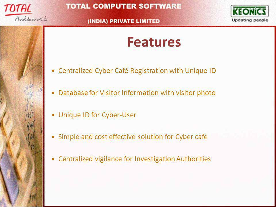 Benefits Benefits to society Cyber Café tracking portal helps in reducing the ever increasing threat mails being sent.