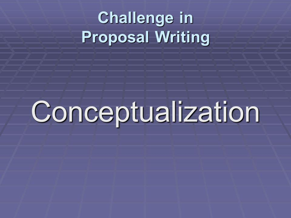 Challenge in Proposal Writing Conceptualization