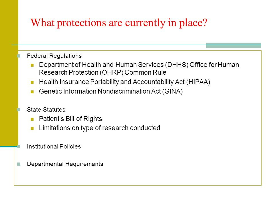 What protections are currently in place? Federal Regulations Department of Health and Human Services (DHHS) Office for Human Research Protection (OHRP