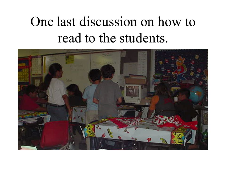 One last discussion on how to read to the students.