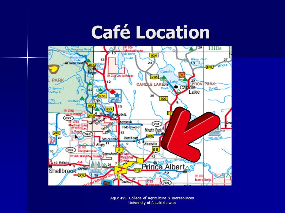 AgEc 495 College of Agriculture & Bioresources University of Sasaktchewan Café Location