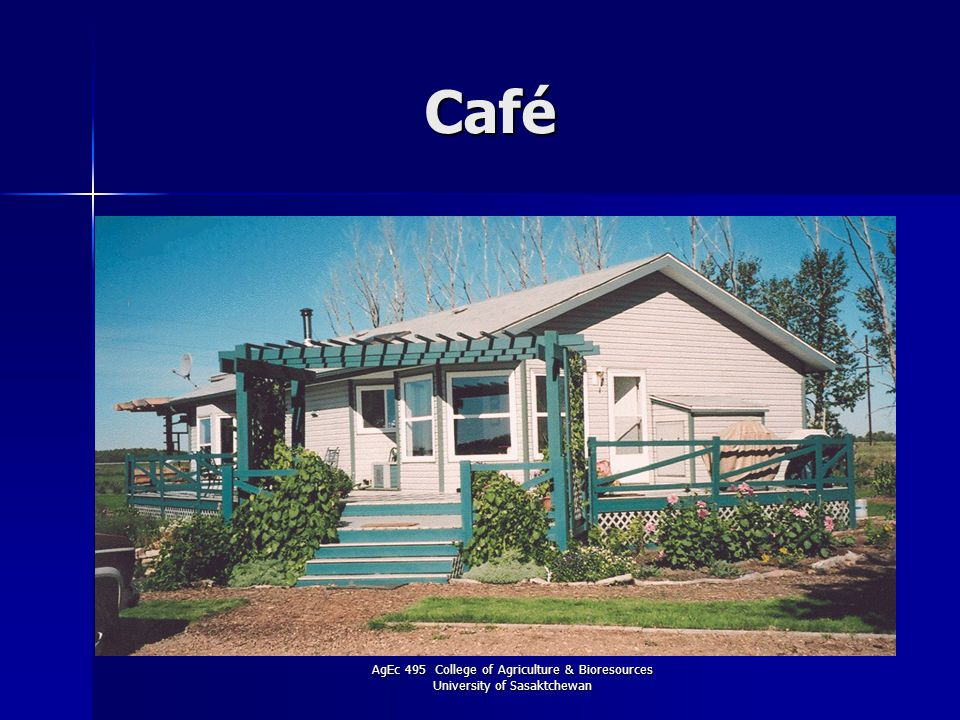 AgEc 495 College of Agriculture & Bioresources University of Sasaktchewan Café