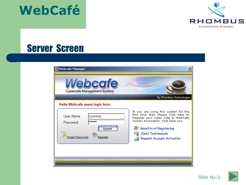 WebCafé Slide No:3 Server Screen