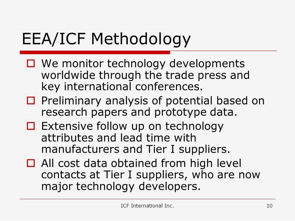 ICF International Inc.10 EEA/ICF Methodology We monitor technology developments worldwide through the trade press and key international conferences.