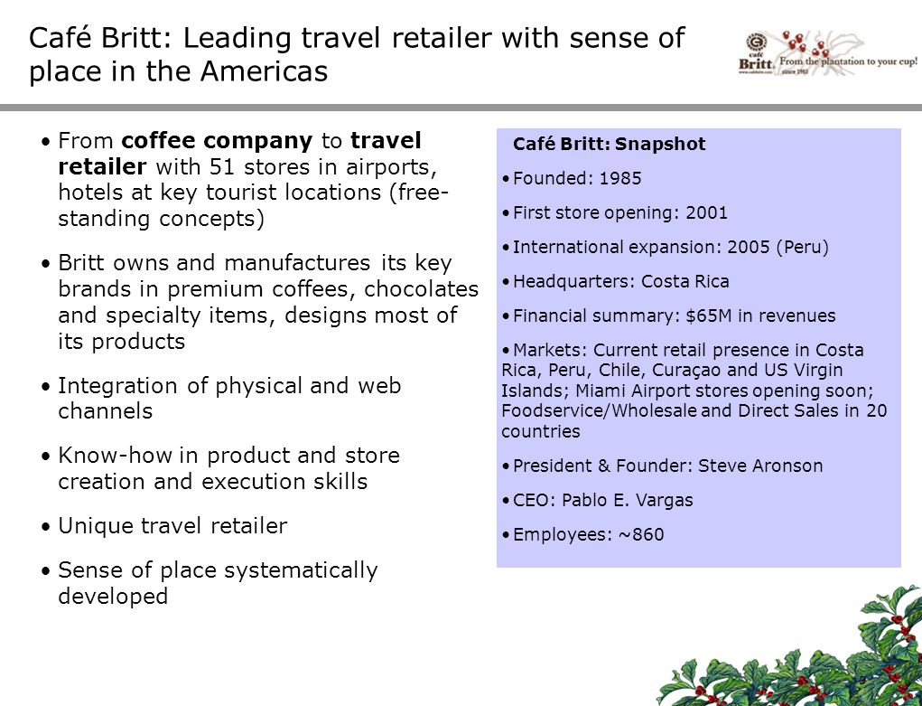 071202-RJ-POAS-Avance #1 v02 24 IT – Operating Software(1/2) Point-of-Sale Britt is currently implementing a completely new web- based point-of-sale system The system is structured into three main areas: -Cashier interface: Allows cashiers to easily capture and print customer invoices -Supervisor interface: Gives supervisors and headquarters a variety of options, including user management, pricing, offer configurations, cash management, discount management and real time sales administration -Communications: In order to reduce costs and improve access for remote stores, the system uses FTP as its main data transfer mechanism The system complies with local tax rules and thus permits paperless invoicing on.XML basis approved by Costa Rican tax authorities Export IT In the last quarter 07, Britt implemented a system to better manage its phone and internet orders The system integrates with FedEx, DHL and UPS and is able to route orders to these courier services depending on their pricing structure for the delivery service The software results in same-day dispatching and has reduced overall delivery time by up to 4 days