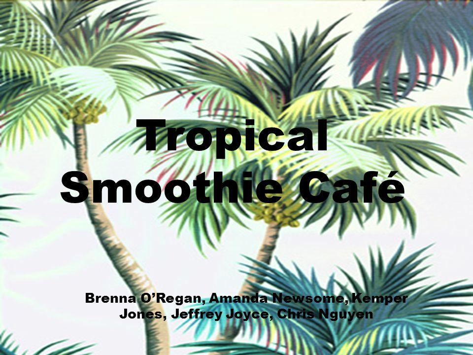 Tropical Smoothie Café Brenna ORegan, Amanda Newsome, Kemper Jones, Jeffrey Joyce, Chris Nguyen