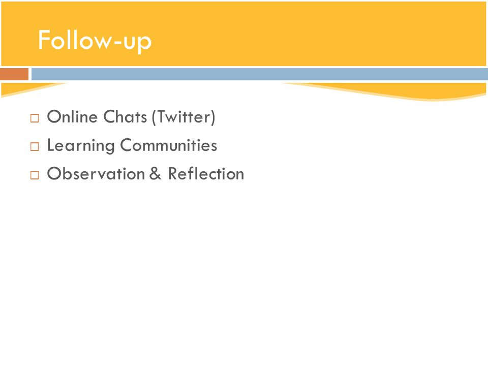 Follow-up Online Chats (Twitter) Learning Communities Observation & Reflection