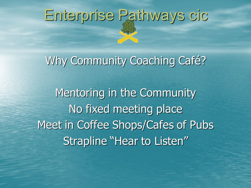 Enterprise Pathways cic Why Community Coaching Café.