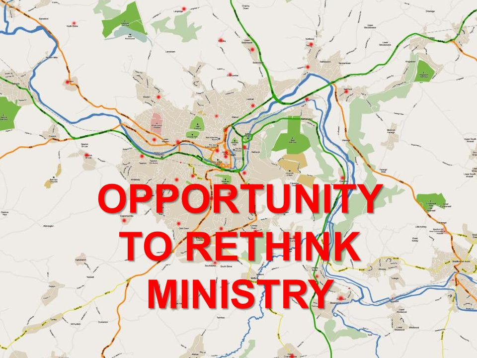 OPPORTUNITY TO RETHINK MINISTRY
