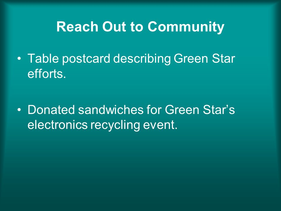 Reach Out to Community Table postcard describing Green Star efforts. Donated sandwiches for Green Stars electronics recycling event.