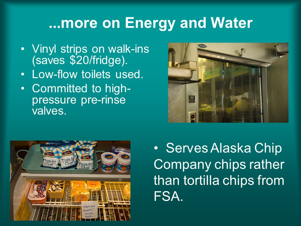 ...more on Energy and Water Vinyl strips on walk-ins (saves $20/fridge).