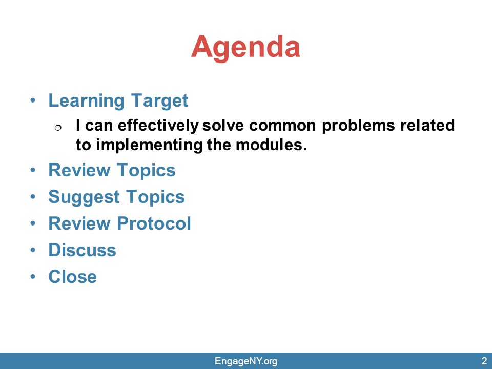 EngageNY.org2 Agenda Learning Target I can effectively solve common problems related to implementing the modules.