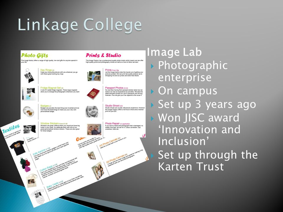 Image Lab Photographic enterprise On campus Set up 3 years ago Won JISC award Innovation and Inclusion Set up through the Karten Trust