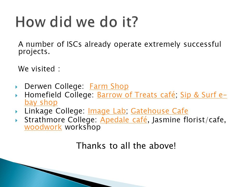 A number of ISCs already operate extremely successful projects.