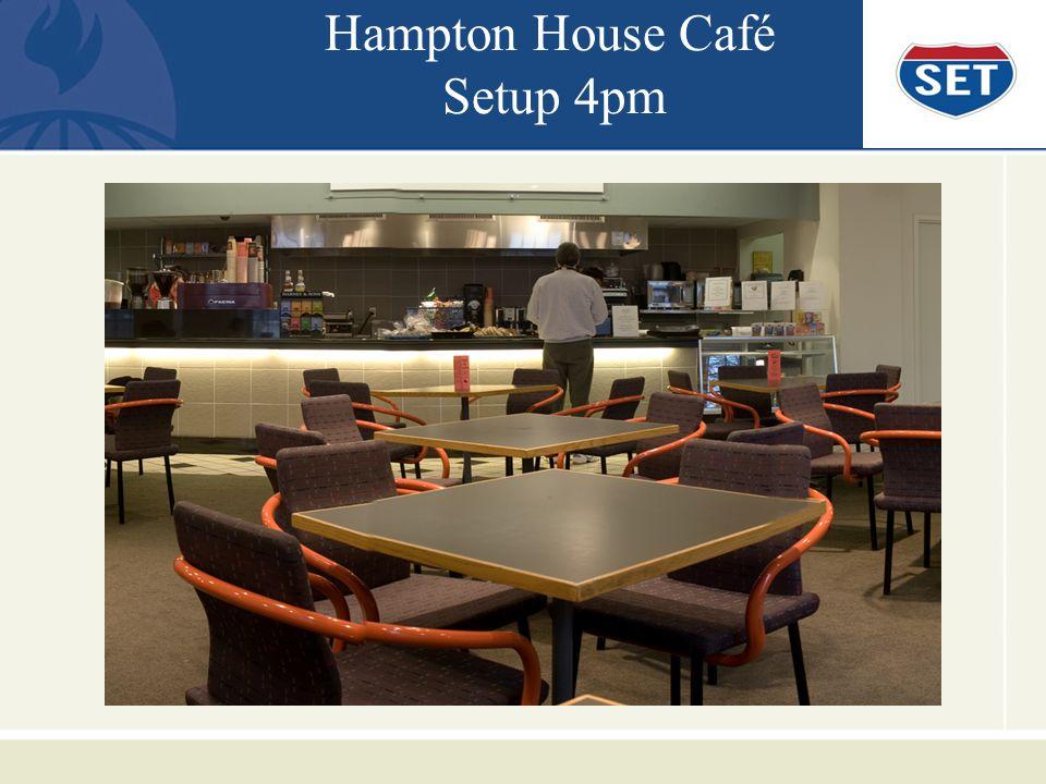 Hampton House Café Setup 4pm