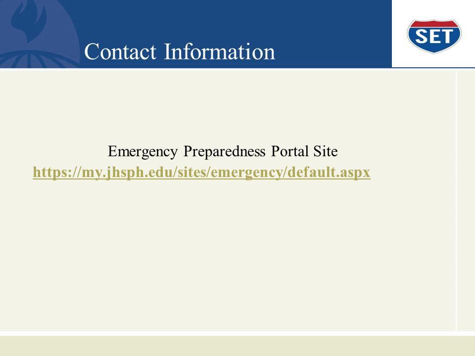 Contact Information Emergency Preparedness Portal Site https://my.jhsph.edu/sites/emergency/default.aspx