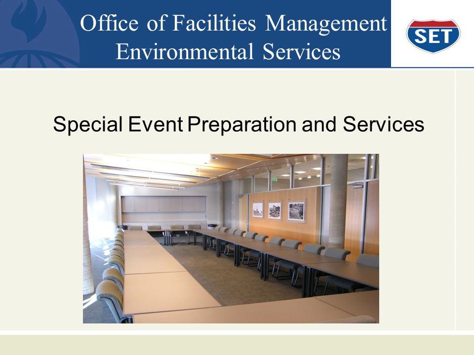 Office of Facilities Management Environmental Services Special Event Preparation and Services
