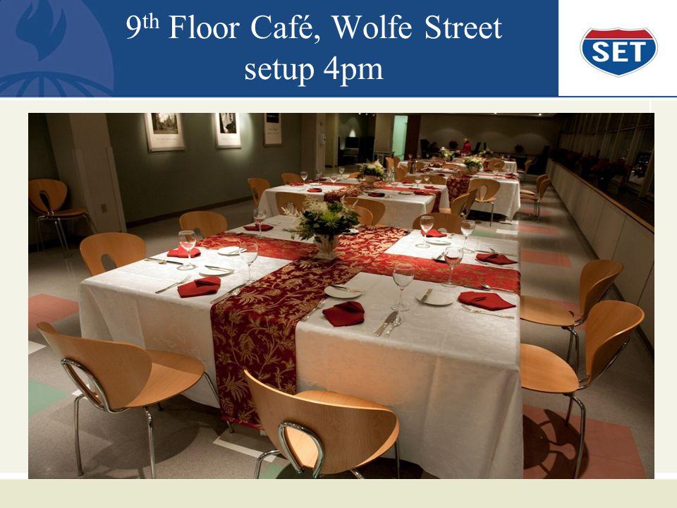 9 th Floor Café, Wolfe Street setup 4pm