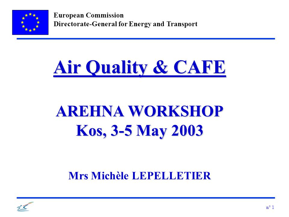 European Commission Directorate-General for Energy and Transport n° 2 CAFE Clean Air For Europe Communication from the Commission COM(2001)245 final, 4/5/2001
