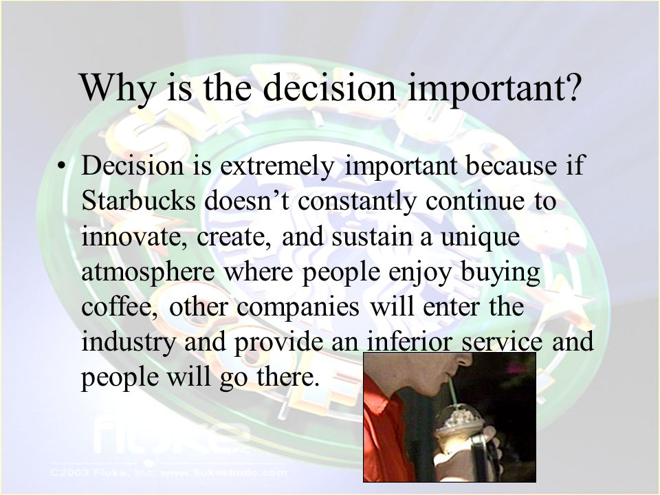 9 alternatives for the Starbucks future 1.Concentrating the development of the company on the coffee to keep the original image : good coffees to sample in a friendship place + become a reference in the global coffee market even in countries such as Italy where there is a long tradition of coffee making.