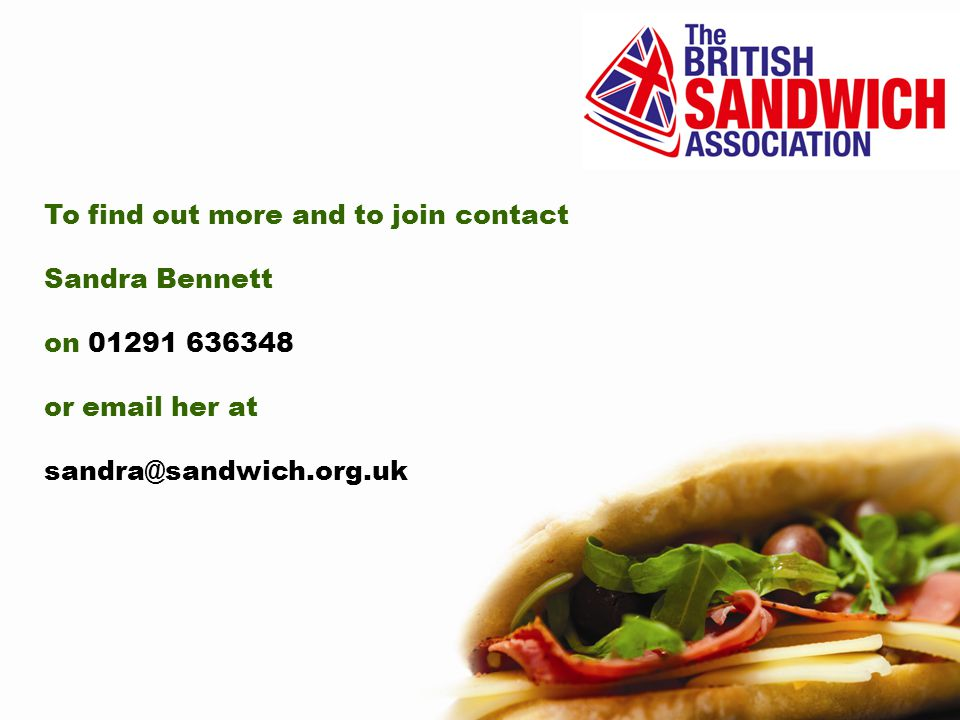 To find out more and to join contact Sandra Bennett on 01291 636348 or email her at sandra@sandwich.org.uk