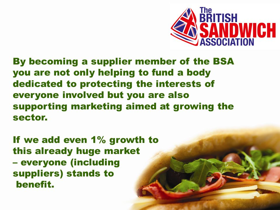 By becoming a supplier member of the BSA you are not only helping to fund a body dedicated to protecting the interests of everyone involved but you are also supporting marketing aimed at growing the sector.