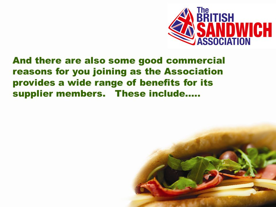 And there are also some good commercial reasons for you joining as the Association provides a wide range of benefits for its supplier members.