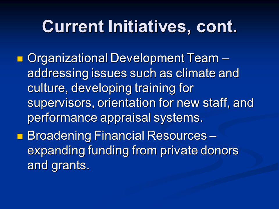 Current Initiatives, cont.