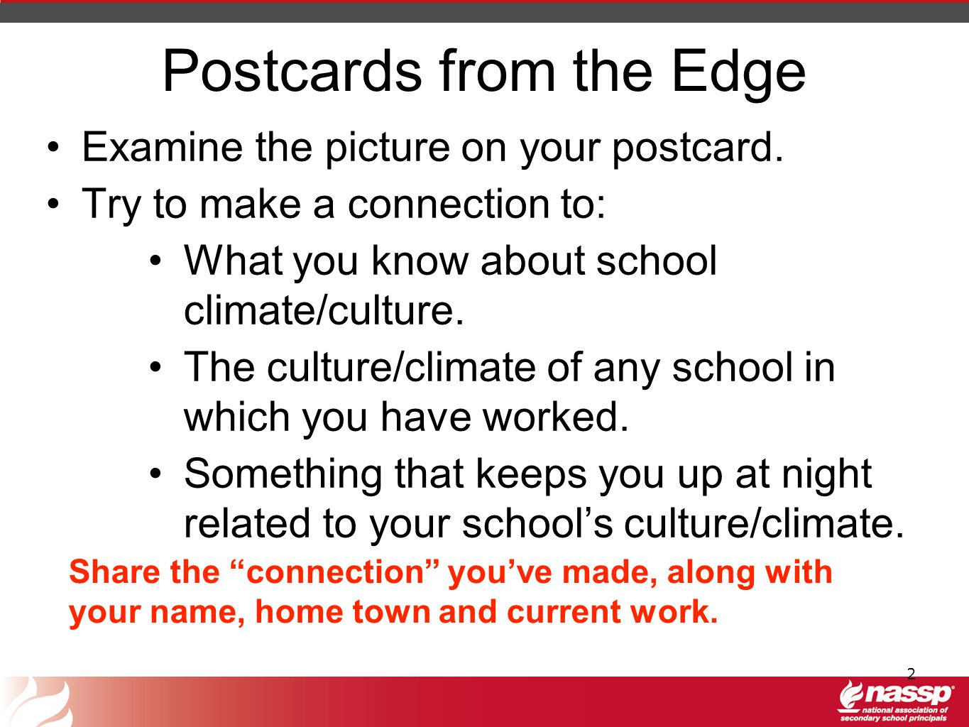 Postcards from the Edge Examine the picture on your postcard. Try to make a connection to: What you know about school climate/culture. The culture/cli