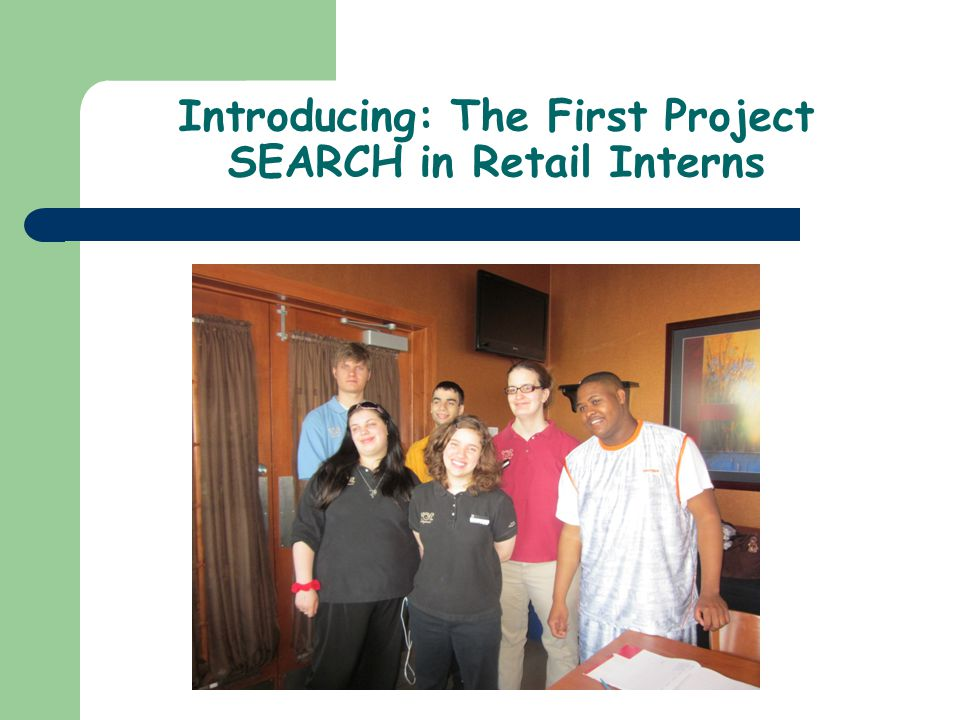 Introducing: The First Project SEARCH in Retail Interns