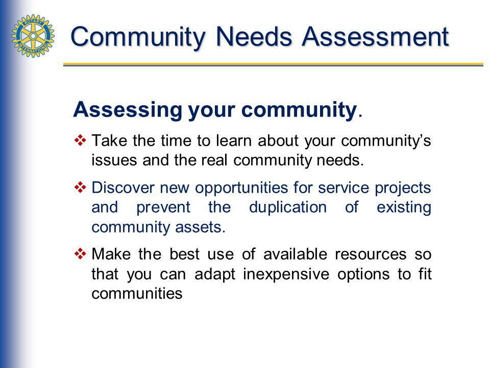Community Needs Assessment Assessing your community.