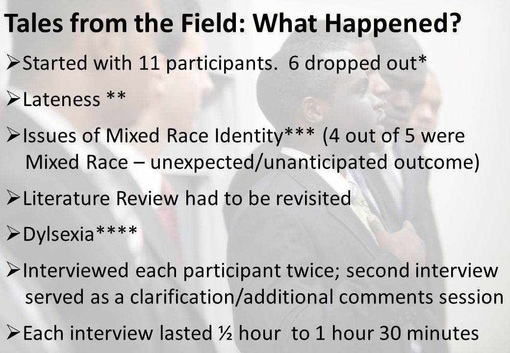 Tales from the Field: What Happened. Started with 11 participants.