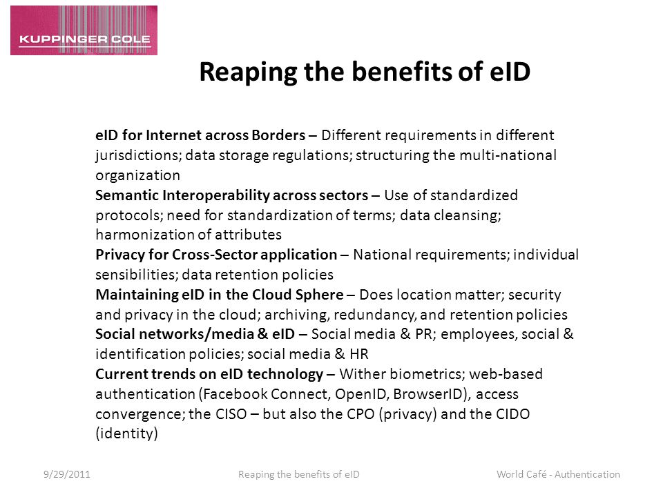 Dave Kearns dk@kuppingercole.com 9/29/2011 Reaping the benefits of eID World Café - Authentication