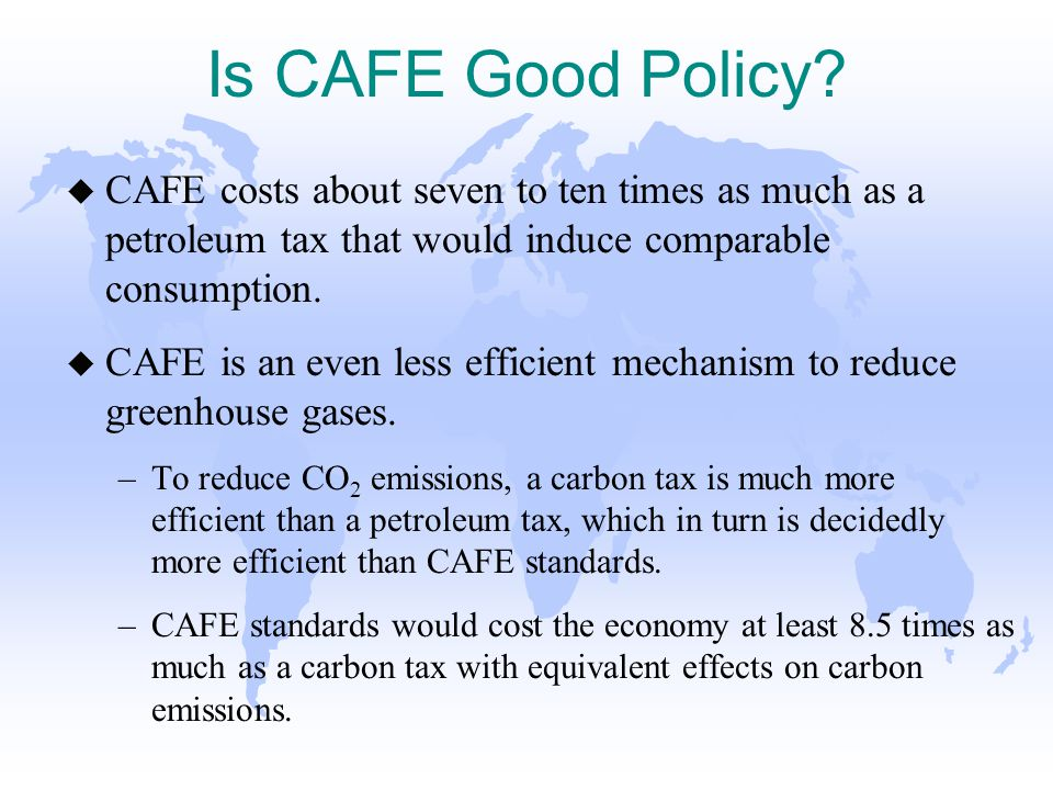 Is CAFE Good Policy.