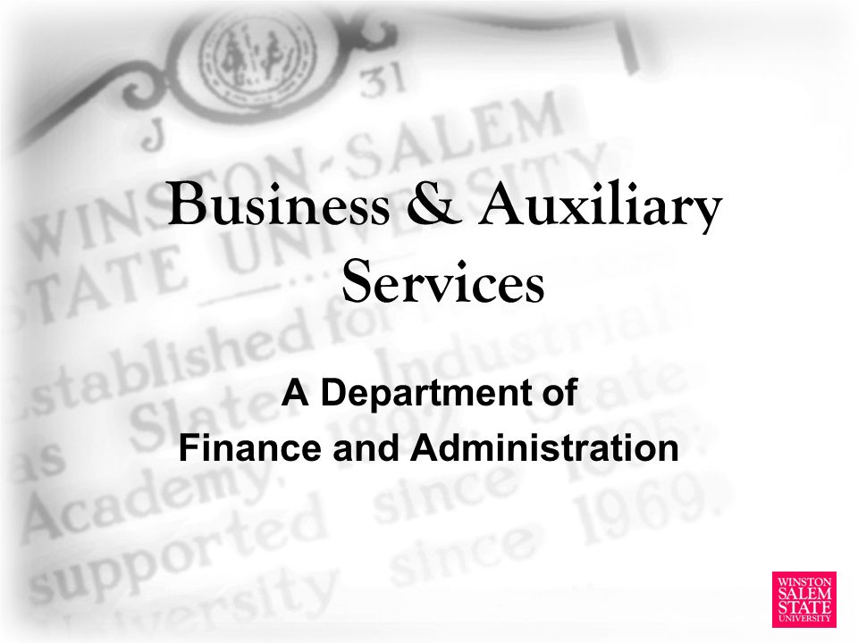Business & Auxiliary Services A Department of Finance and Administration