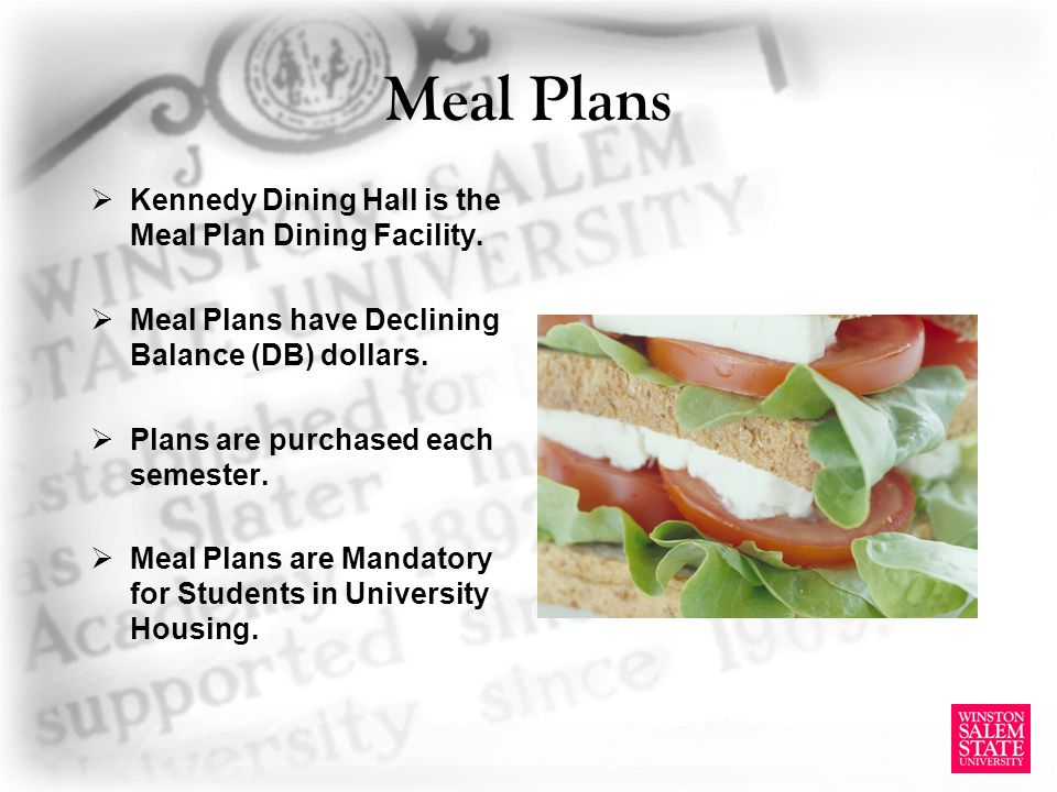 Meal Plans Kennedy Dining Hall is the Meal Plan Dining Facility.