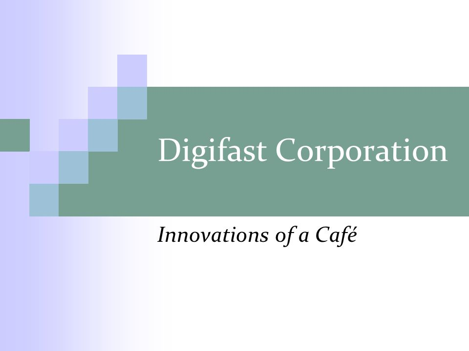 Digifast Corporation Innovations of a Café