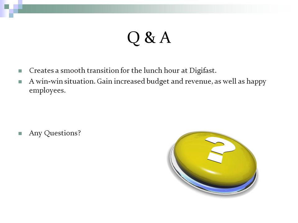 Q & A Creates a smooth transition for the lunch hour at Digifast.
