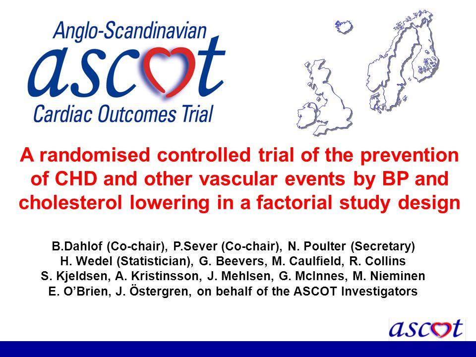 B.Dahlof (Co-chair), P.Sever (Co-chair), N. Poulter (Secretary) H. Wedel (Statistician), G. Beevers, M. Caulfield, R. Collins S. Kjeldsen, A. Kristins