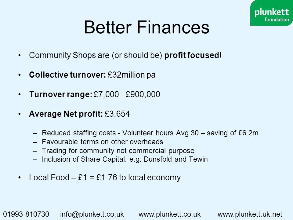 Better Finances Community Shops are (or should be) profit focused.