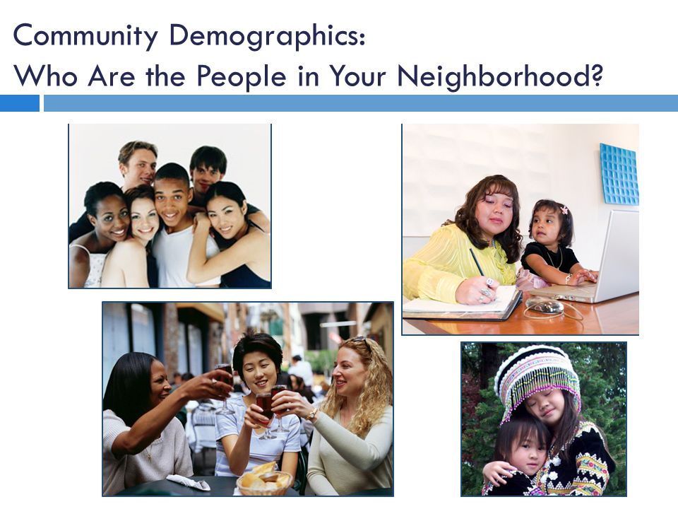 Community Demographics: Who Are the People in Your Neighborhood
