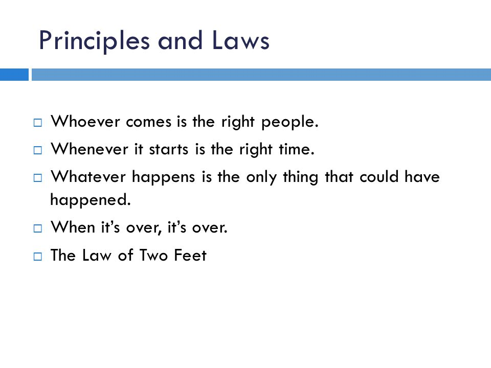 Principles and Laws Whoever comes is the right people.